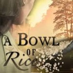 A Bowl of Rice by Joan Leotta